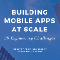 Building Mobile Apps at Scale